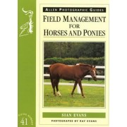 Field Management for Horses and Ponies by Sian Evans