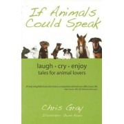 If Animals Could Speak by Chris Gray
