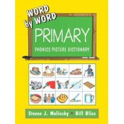 Word by Word Primary Phonics Picture Dictionary by Steven J. Molinsky