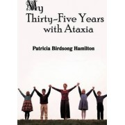 My Thirty-Five Years with Ataxia by Patricia Birdsong Hamilton