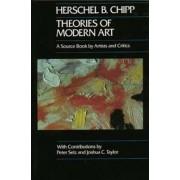 Theories of Modern Art by Herschel B. Chipp
