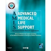 AMLS Advanced Medical Life Support by National Association of Emergency Medical Technicians (NAEMT)