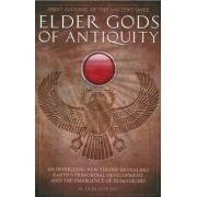 Elder Gods of Antiquity by M. Don Schorn