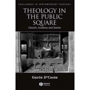 Theology in the Public Square by Gavin D'Costa