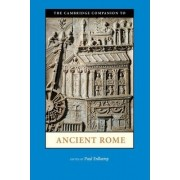 The Cambridge Companion to Ancient Rome by Paul Erdkamp