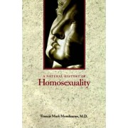 A Natural History of Homosexuality by Francis Mark Mondimore