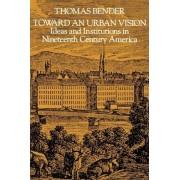 Toward an Urban Vision by Thomas Bender