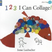 1 2 3 I Can Collage! by Irene Luxbacher