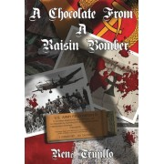 A Chocolate from a Raisin Bomber by Rene Trujillo