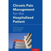 Chronic Pain Management for the Hospitalized Patient by Richard W. Rosenquist