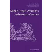 Miguel Angel Asturias's Archeology of Return by Rene Prieto