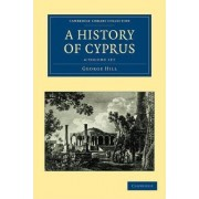 A History of Cyprus 4 Volume Set by George Hill