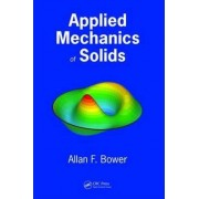 Applied Mechanics of Solids by Allan F. Bower