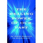 The Healing Power of Our Past by Dr Hollie Martin