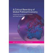 A Critical Rewriting of Global Political Economy by V. Spike Peterson