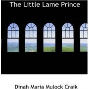 The Little Lame Prince by Dinah Maria Mulock Craik