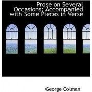 Prose on Several Occasions; Accompanied with Some Pieces in Verse by George Colman