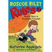 Roscoe Riley Rules #7: Never Race a Runaway Pumpkin by Katherine Applegate