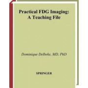Practical FDG Imaging by Dominique Delbeke