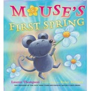 Mouse's First Spring by Lauren Thompson