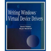 Writing Windows Virtural Device Drivers by David Thielen