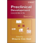 Preclinical Development Handbook: Toxicology by Shayne C. Gad