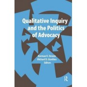 Qualitative Inquiry and the Politics of Advocacy by Norman K. Denzin