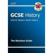 GCSE History OCR B: Modern World History Revision Guide (A*-G Course) by CGP Books