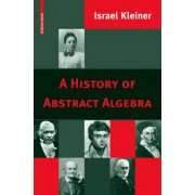 A History of Abstract Algebra by Israel Kleiner