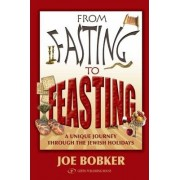 From Fasting to Feasting by Joe Bobker