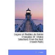 Le Ons Et Mod Les de Po Sie Fran Aise; Or, Choice Selections from the Best French Poets by C J Delile