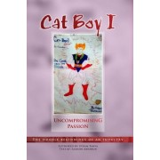 Cat-Boy: Uncompromising Passion: The Humble Beginings of an Industry