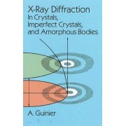 X-Ray Diffraction by Andre Guinier