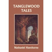 Tanglewood Tales, Illustrated Edition (Yesterday's Classics) by Nathaniel Hawthorne