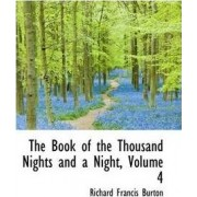 The Book of the Thousand Nights and a Night, Volume 4 by Sir Richard Francis Burton