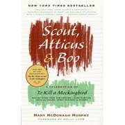 Scout, Atticus & Boo: A Celebration of to Kill a Mockingbird, Paperback