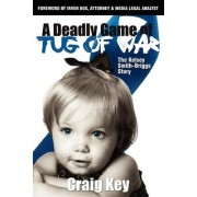 A Deadly Game of Tug of War by Craig Key