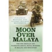 Moon Over Malaya by Jonathan Moffatt