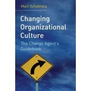 Changing Organizational Culture by Marc J. Schabracq