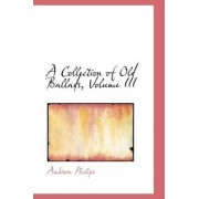 A Collection of Old Ballads, Volume III by Ambrose Philips