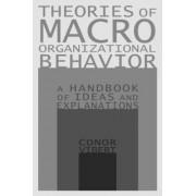 Theories of Macro-Organizational Behavior by Conor Vibert