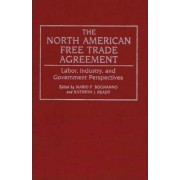 The North American Free Trade Agreement by Mario F. Bognanno