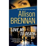 Love Me to Death by Allison Brennan