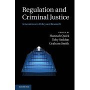 Regulation and Criminal Justice by Hannah Quirk