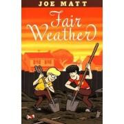 Fair Weather by Joe Matt