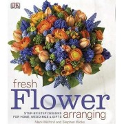Fresh Flower Arranging by Mark Welford