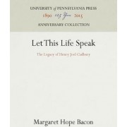 Let This Life Speak by Margaret B. Bacon