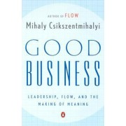 Good Business by Dr Mihaly Csikszentmihalyi PhD