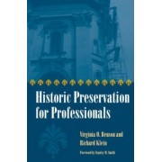 Historic Preservation for Professionals by Virginia O. Benson