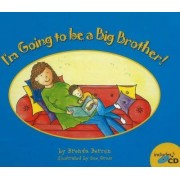 I'm Going to be a Big Brother! by Brenda Bercun